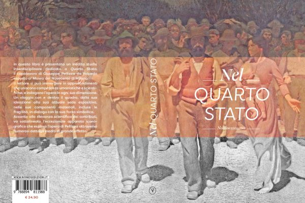 """Nel Quarto Stato"". A book on the campaign of the painting by Giuseppe Pelizza da Volpedo"